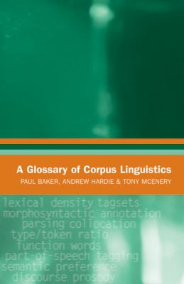 Glossary of Corpus Linguistics   2006 9780748620180 Front Cover