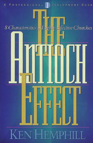 Antioch Effect 8 Characteristics of Highly Effective Churches N/A edition cover