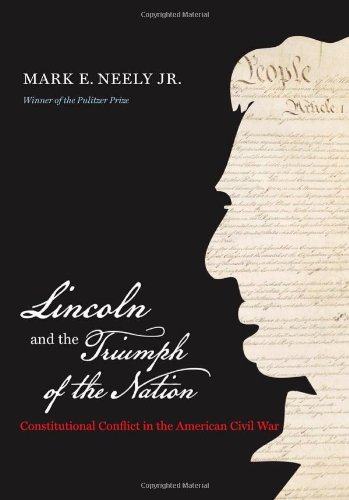 Lincoln and the Triumph of the Nation Constitutional Conflict in the American Civil War  2011 edition cover