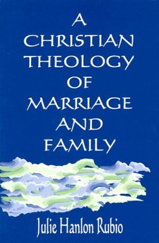 Christian Theology of Marriage and Family   2003 edition cover