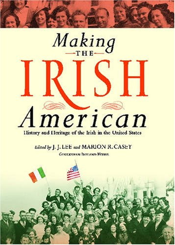 Making the Irish American History and Heritage of the Irish in the United States N/A edition cover
