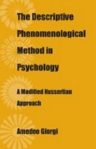 Descriptive Phenomenological Method in Psychology A Modified Husserlian Approach  2009 edition cover