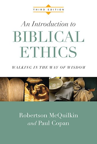 Introduction to Biblical Ethics Walking in the Way of Wisdom 3rd 2014 (Revised) edition cover