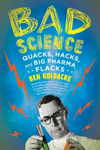 Bad Science Quacks, Hacks, and Big Pharma Flacks  2010 edition cover
