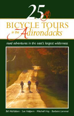 25 Bicycle Tours in the Adirondacks Road Adventures in the East's Largest Wilderness  1995 9780881503180 Front Cover