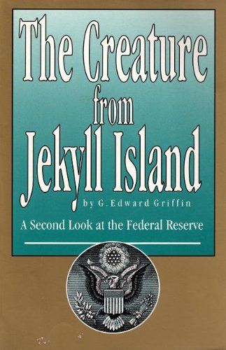 Creature from Jekyll Island A Second Look at the Federal Reserve 2nd edition cover
