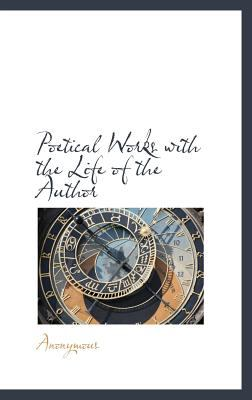 Poetical Works with the Life of the Author  N/A edition cover