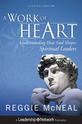 Work of Heart Understanding How God Shapes Spiritual Leaders 2nd 2000 edition cover