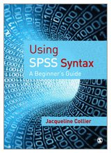 Using SPSS Syntax A Beginner's Guide  2010 edition cover