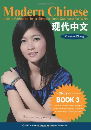 Modern Chinese (BOOK 3) - Learn Chinese in a Simple and Successful Way - Series BOOK 1, 2, 3, 4  N/A 9781490395180 Front Cover