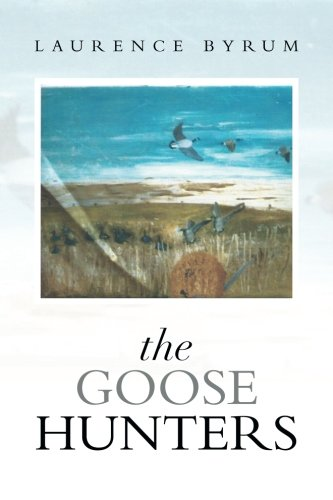 Goose Hunters   2013 9781493112180 Front Cover
