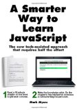 A Smarter Way to Learn Javascript: The New Approach That Uses Technology to Cut Your Effort in Half  2014 9781497408180 Front Cover