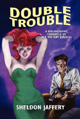 Double Trouble : A Bibliographic Chronicle of Ace Mystery Doubles N/A 9781557421180 Front Cover