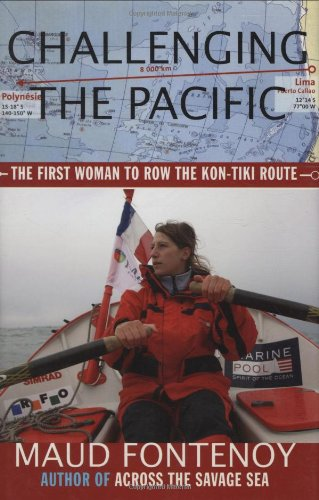 Challenging the Pacific The First Woman to Row the Kon-Tiki Route  2005 (Revised) 9781559708180 Front Cover