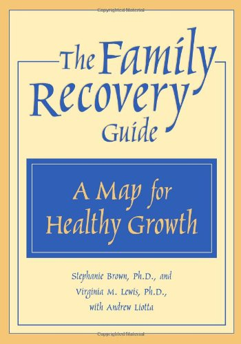 Family Recovery Guide A Map for Healthy Growth  2000 9781572242180 Front Cover