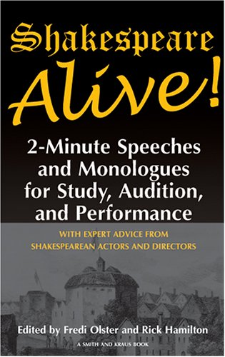 Shakespeare Alive! Two-Minute Speeches and Monologues for Study, Audition, and Performance  2004 edition cover