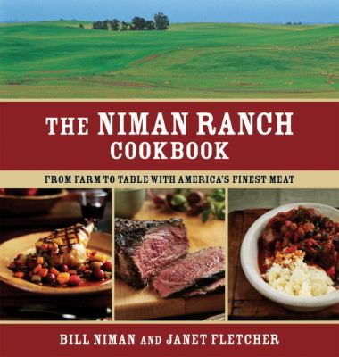 Niman Ranch Cookbook From Farm to Table with America's Finest Meat N/A 9781580089180 Front Cover