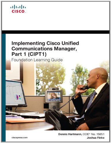 Implementing Cisco Unified Communications Manager, (CIPT1)  2nd 2012 edition cover