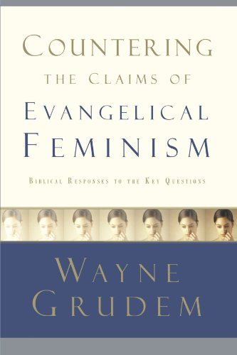 Countering the Claims of Evangelical Feminism Biblical Responses to the Key Questions  2006 edition cover