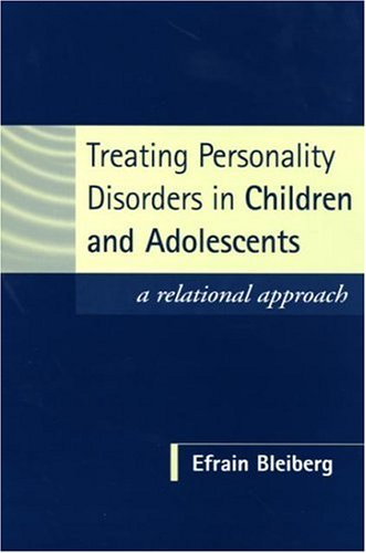Treating Personality Disorders in Children and Adolescents A Relational Approach  2001 edition cover