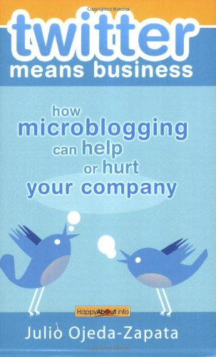 Twitter Means Business How microblogging can help or hurt your Company  2008 edition cover