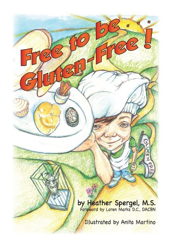 Free to Be Gluten Free!   2013 9781938501180 Front Cover