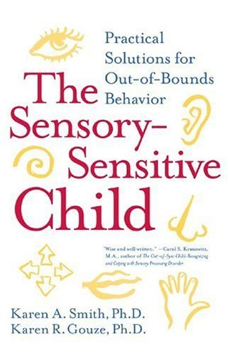 Sensory-Sensitive Child Practical Solutions for Out-of-Bounds Behavior  2004 edition cover