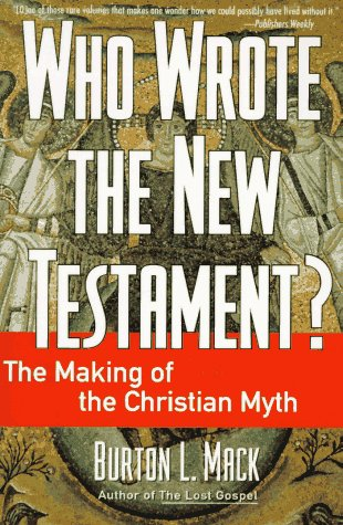 Who Wrote the New Testament? The Making of the Christian Myth N/A edition cover