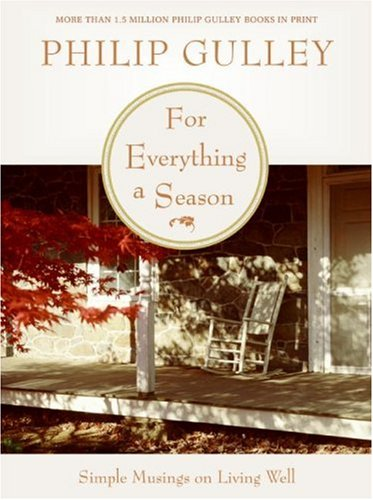 For Everything a Season Simple Musings on Living Well N/A 9780061252181 Front Cover