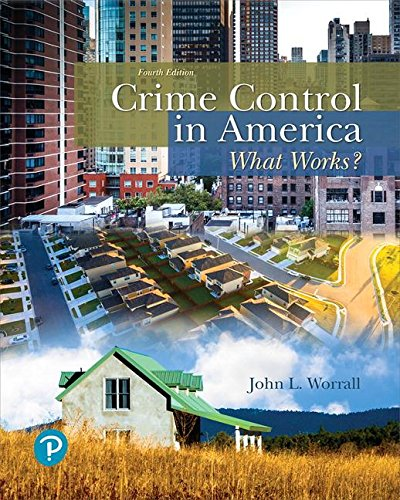 Crime Control in America What Works? 4th 2019 9780134848181 Front Cover