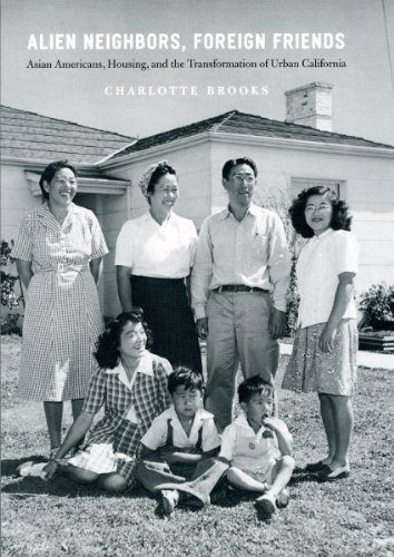 Alien Neighbors, Foreign Friends Asian Americans, Housing, and the Transformation of Urban California  2012 edition cover
