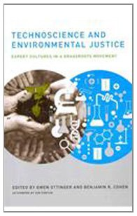 Technoscience and Environmental Justice Expert Cultures in a Grassroots Movement  2011 edition cover