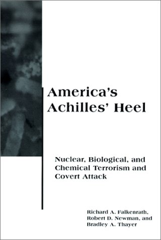 America's Achilles' Heel Nuclear, Biological, and Chemical Terrorism and Covert Attack  1998 edition cover
