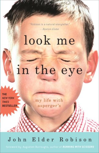 Look Me in the Eye My Life with Asperger's N/A 9780307396181 Front Cover