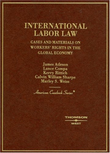 International Labor Law Cases and Materials on Workers' Rights in the Global Economy  2007 edition cover