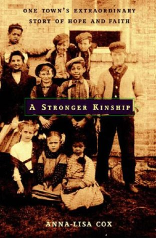 Stronger Kinship One Town's Extraordinary Story of Hope and Faith  2006 9780316110181 Front Cover