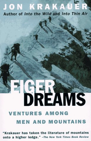 Eiger Dreams Ventures among Men and Mountains  1990 edition cover