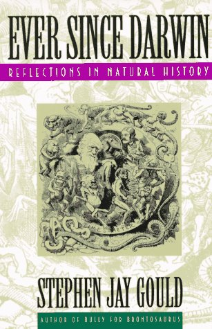 Ever since Darwin Reflections on Natural History  1979 9780393308181 Front Cover