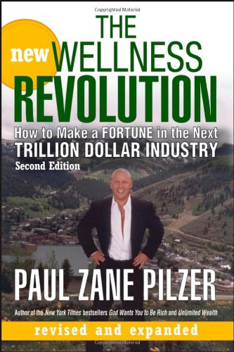 New Wellness Revolution How to Make a Fortune in the Next Trillion Dollar Industry 2nd 2007 (Revised) edition cover