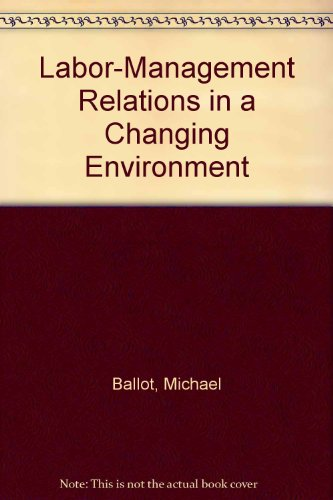 Labor-Management Relations in a Changing World   1992 9780471620181 Front Cover