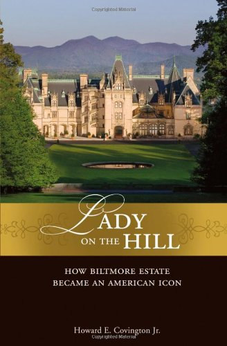 Lady on the Hill How Biltmore Estate Became an American Icon  2006 edition cover