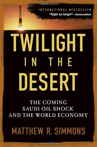 Twilight in the Desert The Coming Saudi Oil Shock and the World Economy  2005 edition cover
