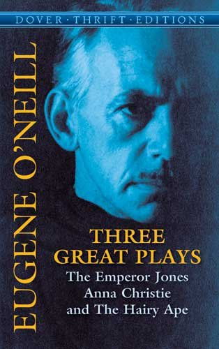 Three Great Plays The Emperor Jones; Anna Christie; the Hairy Ape  2005 edition cover