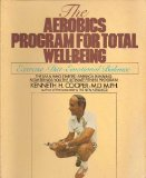 Aerobics Program for Total Well-Being : Exercise, Diet, Emotional Balance  1983 9780553340181 Front Cover