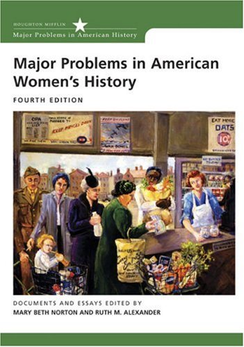 Major Problems in American Women's History Documents and Essays 4th 2007 edition cover