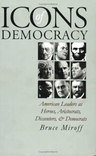 Icons of Democracy American Leaders as Heroes, Aristocrats, Dissenters and Democrats  2000 edition cover