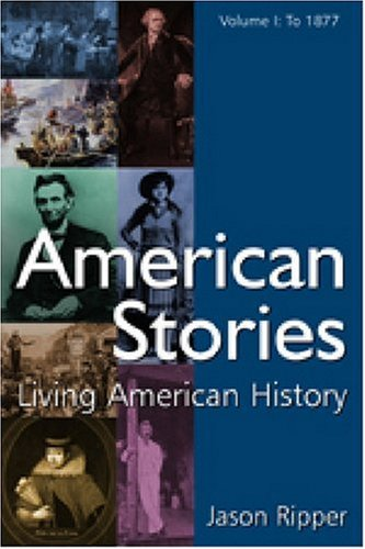 American Stories to 1877 - Living American History   2008 edition cover
