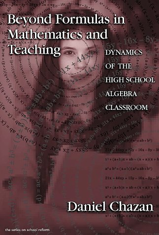 Beyond Formulas in Mathematics and Teaching Dynamics of the High School Algebra Classroom  2000 edition cover