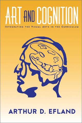 Art and Cognition Integrating the Visual Arts in the Curriculum  2002 edition cover