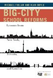 Big-City School Reforms Lessons from New York, Toronto, and London  2014 edition cover